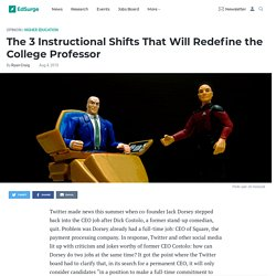 The 3 Instructional Shifts That Will Redefine the College Professor
