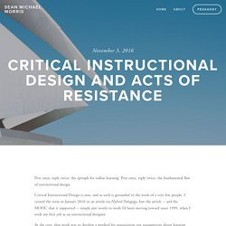 Critical Instructional Design and Acts of Resistance — Sean Michael Morris