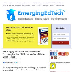 10 Emerging Education and Instructional Technologies that all Educators Should Know About (2012)