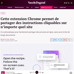 Cette extension Chrome permet de partager des instructions cliquables sur n'importe quel site
