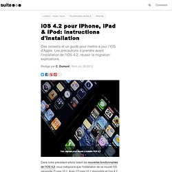 iOS 4.2 pour iPhone, iPad & iPod: instructions d'installation