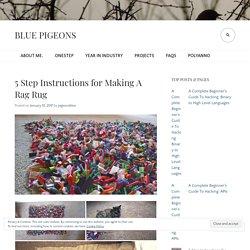 5 Step Instructions for Making A Rag Rug – Blue Pigeons