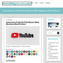 Instructions for YouTube Stories