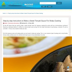 Step by step instructions to Make a Sweet Teriyaki Sauce For Shabu Cooking