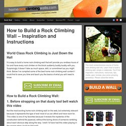 How to Build a Rock Climbing Wall – Inspiration and InstructionsHow to Build a Rock Climbing Wall - Inspiration and Instructions - Home Rock Climbing Walls