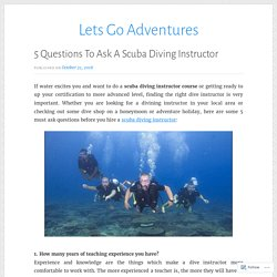 5 Questions To Ask A Scuba Diving Instructor