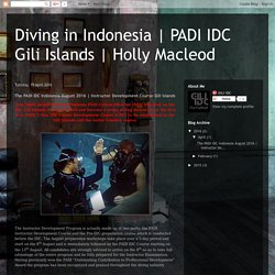 The August 2016 PADI Instructor Development Course (IDC) Gili Islands Indonesia