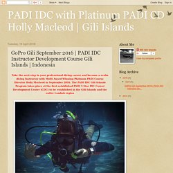 The September 2016 PADI Instructor Development Course (IDC) Gili Islands Indonesia
