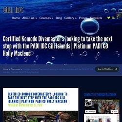 Komodo Divemaster's for the PADI IDC in the Gili Islands