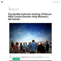 Top Quality PADI Scuba Instructor Development Course (IDC) in the Gili Islands, Indonesia