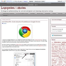 Logopeden i skolan: Instruktionsfilm: Gratis talsyntes till webbläsaren Google Chrome