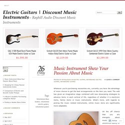 Music Instrument Show Your Passion About Music