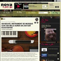 Un nouvel instrument de musique lève 160 mille euros en 24h sur kickstarter
