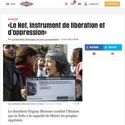 «Le Net, instrument de libération et d'oppression»