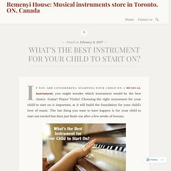 WHAT'S THE BEST INSTRUMENT FOR YOUR CHILD TO START ON?