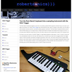Turn the Rock Band 3 keyboard into a sampling instrument with the WAV Trigger – robertsonics