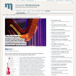 Schweizer Musikzeitung - Techniques instrumentales contemporaines
