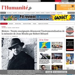 Béziers : Trente enseignants dénoncent l'instrumentalisation de la mémoire de Jean Moulin par Robert Ménard