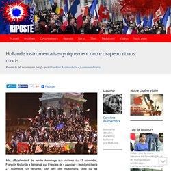 Hollande instrumentalise cyniquement notre drapeau et nos morts