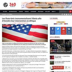 Les États-Unis instrumentalisent l'Ebola afin d'étendre leur intervention en Afrique