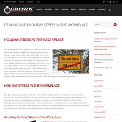 Dealing with Holiday Stress in the Workplace - Holiday Stress & WorkCrown Oilfield Instrumentation - Drilling Instruments - Drilling Instrumentation
