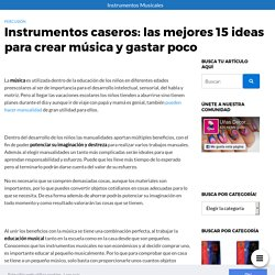 ▷ Instrumentos caseros: las mejores 15 ideas para 'Fabricar Música'