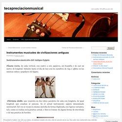 Instrumentos musicales de civilizaciones antiguas