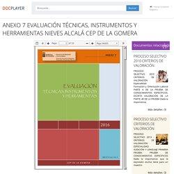 ANEXO 7 EVALUACIÓN TÉCNICAS, INSTRUMENTOS Y HERRAMIENTAS NIEVES ALCALÁ CEP DE LA GOMERA - PDF Descargar libre