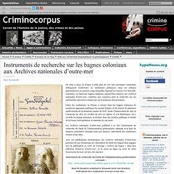 Instruments de recherche sur les bagnes coloniaux aux Archives nationales d'outre-mer