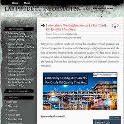 Laboratory Testing Instruments For Crude Oil Quality Checking
