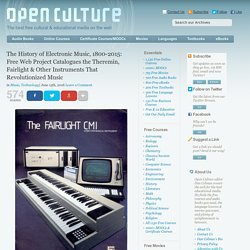 The History of Electronic Music, 1800-2015: Free Web Project Catalogues the Theremin, Fairlight & Other Instruments That Revolutionized Music