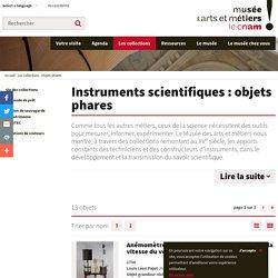Instruments scientifiques : objets phares