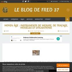 Moyen âge : instruments de mesure, de traçage, modèles et utilisations - Le blog de fred 37