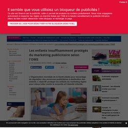 Les enfants insuffisamment protégés du marketing publicitaire selon l'OMS