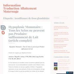 insuffisance de tissu glandulaire – Information Traduction Allaitement Maternage