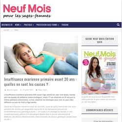 Insuffisance ovarienne primaire avant 20 ans: quelles en sont les causes? - News, Santé - Neuf Mois Pour Les Sages Femmes