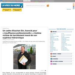 Un cadre d'Auchan Sin, licencié pour «insuffisance professionnelle», s'estime victime de harcèlement moral de son supérieur hiérarchique