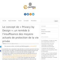 Le concept de « Privacy by Design »: un remède à l'insuffisance des moyens actuels de protection de la vie privée