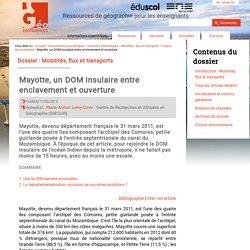 Mayotte, un DOM insulaire entre enclavement et ouverture