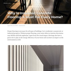 Why Is Insulated Concrete Flooring A Must For Every Home? - construction