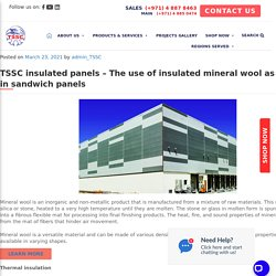 TSSC insulated panels – The use of insulated mineral wool as a core in sandwich panels - TSSC - Technical Supplies and Services Co LLC