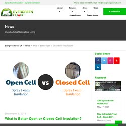 What is Better Open or Closed Cell Insulation? - Difference Explained