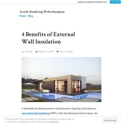 4 Benefits of External Wall Insulation – Acrylic Rendering Wolverhampton