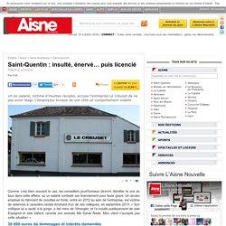 insulté, énervé… puis licencié - Saint-Quentin