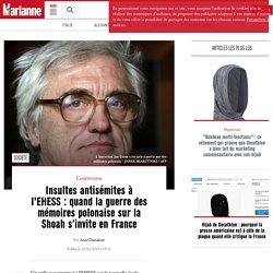 Insultes antisémites à l'EHESS : quand la guerre des mémoires polonaise sur la Shoah s'invite en France