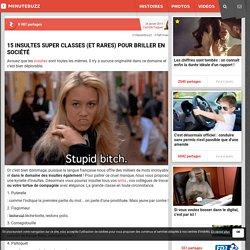 15 insultes super classes (et rares) pour briller en société