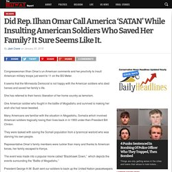 Did Rep. Ilhan Omar Call America 'SATAN' While Insulting American Soldiers Who Saved Her Family? It Sure Seems Like It. - The Beltway Report