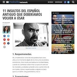 11 insultos del español antiguo que deberíamos volver a usar - Matador Español
