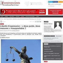 Liberté d'expression : «deux poids, deux mesures» insupportable