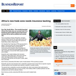 africa-s-new-trade-zone-needs-insurance-backing-1.1892150#